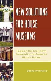 New Solutions for House Museums by Donna Ann Harris