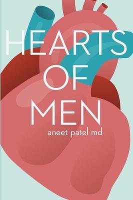 Hearts of Men by Aneet Patel MD
