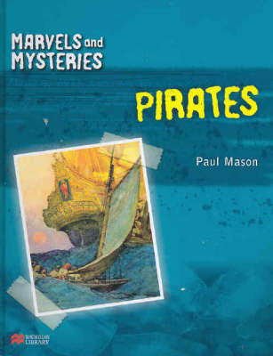 Marvels and Mysteries Pirates Macmillan Library by Paul Mason image