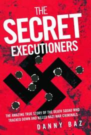 Secret Executioners by Danny Baz