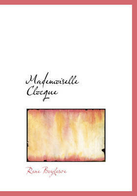 Mademoiselle Clocque by Rene Boylesve