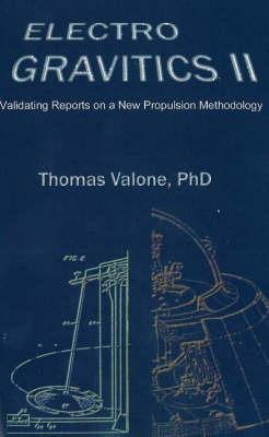 Electrogravitics II, 2nd Edition by Thomas Valone