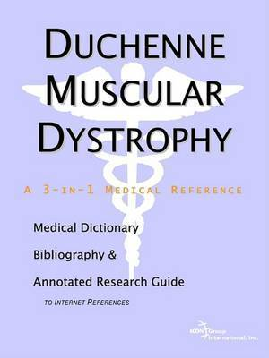 Duchenne Muscular Dystrophy - A Medical Dictionary, Bibliography, and Annotated Research Guide to Internet References by ICON Health Publications