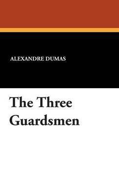 The Three Guardsmen by Alexandre Dumas