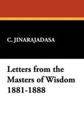 Letters from the Masters of Wisdom 1881-1888 by C. Jinarajadasa image