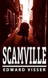 Scamville by Edward Visser