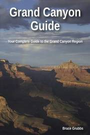 Grand Canyon Guide by Bruce Grubbs