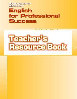 Professional English - English for Professional Success Teachers Resource Book by Hector Sanchez