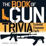 The Book of Gun Trivia by Gordon L. Rottman