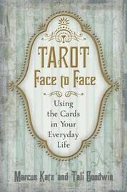 Tarot Face to Face by Marcus Katz