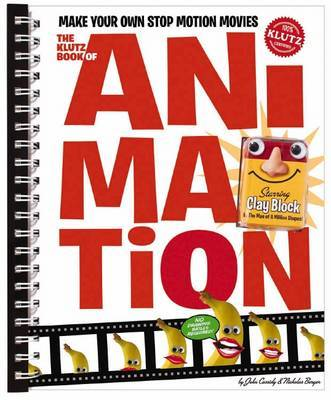 The Klutz Book of Animation: Make Your Own Stop Motion Movies by Klutz Press