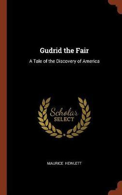 Gudrid the Fair by Maurice Hewlett image