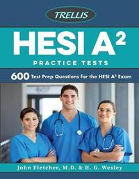 Hesi A2 Practice Tests by Trellis Test Prep