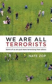 We Are All Terrorists by Nate Zop