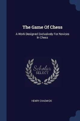 The Game of Chess by Henry Chadwick image