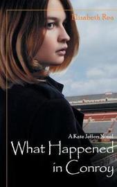 What Happened in Conroy by Elizabeth Rea