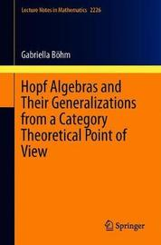 Hopf Algebras and Their Generalizations from a Category Theoretical Point of View by Gabriella Boehm