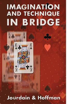 Imagination and Technique in Bridge: How to Succeed That Extra 10 Per Cent of the Time by Patrick Jourdain image