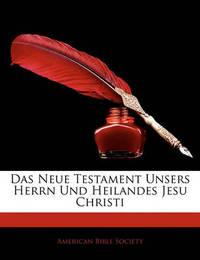 Das Neue Testament Unsers Herrn Und Heilandes Jesu Christi image