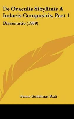 de Oraculis Sibyllinis a Iudaeis Compositis, Part 1: Dissertatio (1869) by Benno Guilelmus Badt image