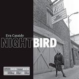 Nightbird (2CD/DVD) by Eva Cassidy