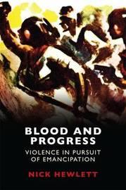 Blood and Progress by Nick Hewlett