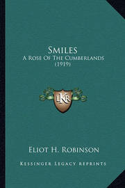 Smiles: A Rose of the Cumberlands (1919) by Eliot H Robinson