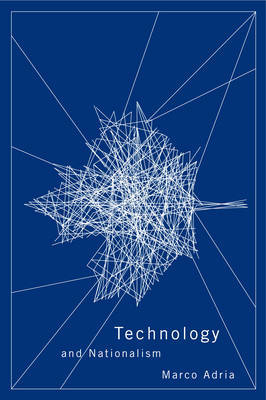 Technology and Nationalism by Marco Adria