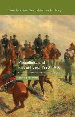 Masculinity and Nationhood, 1830-1910 by J Hoegaerts