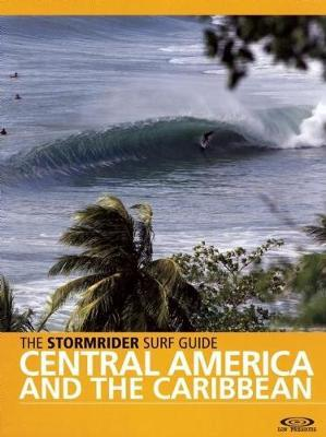 The Stormrider Surf Guide Central America and the Caribbean by Antony Colas image
