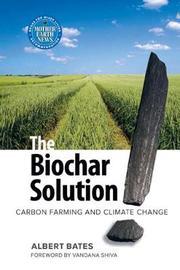 The Biochar Solution by Albert K. Bates