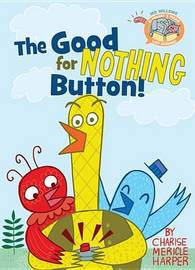 The Good for Nothing Button! by Mo Willems