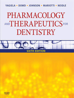 Pharmacology and Therapeutics for Dentistry by John A. Yagiela