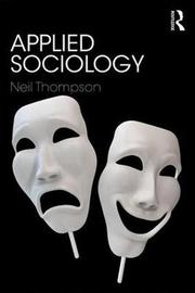 Applied Sociology by Neil Thompson