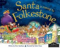 Santa is Coming to Folkestone by Steve Smallman