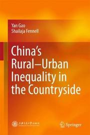 China's Rural-Urban Inequality in the Countryside by Yan Gao