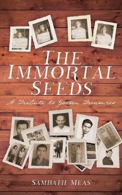 The Immortal Seeds by Sambath Meas