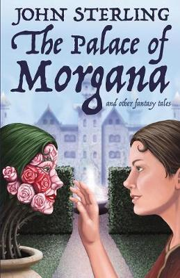 The Palace of Morgana and Other Fantasy Tales by John Sterling image
