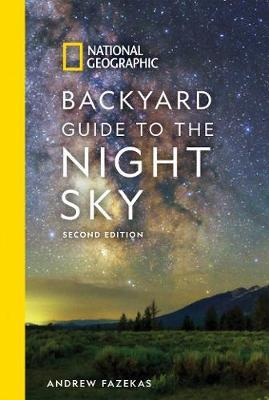 National Geographic Backyard Guide to the Night Sky by Andrew Fazekas