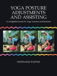 Yoga Posture Adjustments and Assisting by Stephanie Pappas image