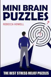 Mini Brain Puzzles by Rebecca Howell