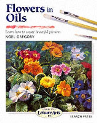 Flowers in Oils (SBSLA13) by Noel Gregory