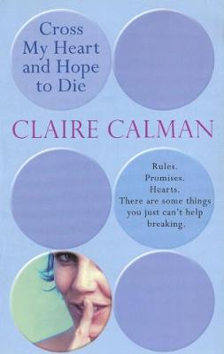 Cross My Heart And Hope To Die by Claire Calman image