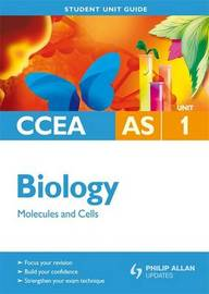 CCEA AS Biology: Unit 1 by John Campton image