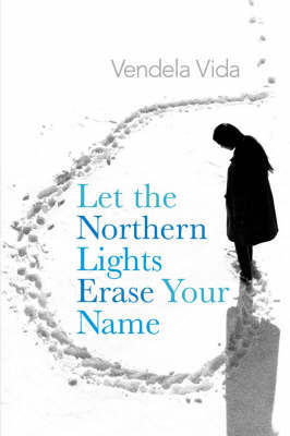 Let the Northern Lights Erase Your Name by Vendela Vida image
