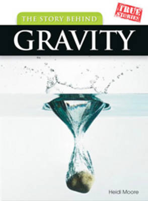 The Story Behind Gravity by Sean Stewart Price
