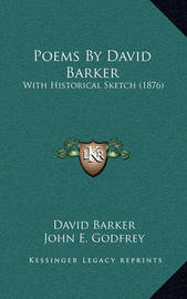 Poems by David Barker: With Historical Sketch (1876) by David Barker