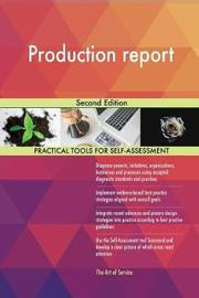 Production Report Second Edition by Gerardus Blokdyk image