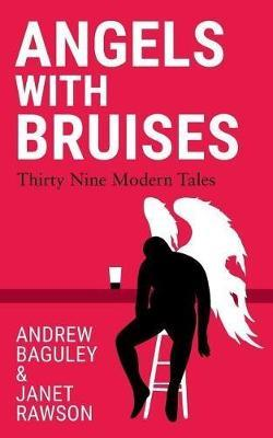 Angels with Bruises by Andrew Baguley