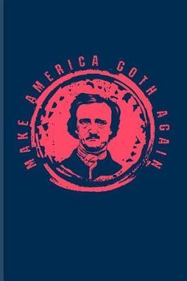 Make America Goth Again by Yeoys Bookworm